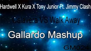 Calavera VS Walk Away (Gallardo Mashup)
