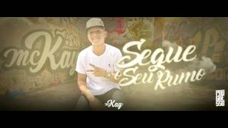 #KaynnãVive: MC Kay - Segue o Seu Rumo (Prod. DJ Gil Castro)