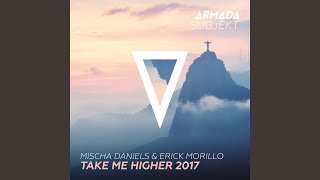 Take Me Higher 2017 (Morillo Get In Your Head Mix)
