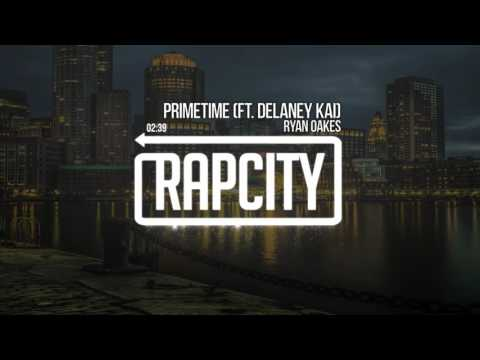 Ryan Oakes - Primetime (Ft. Delaney Kai)