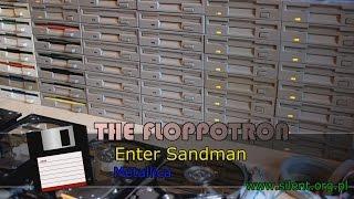 The Floppotron: Metallica - Enter Sandman