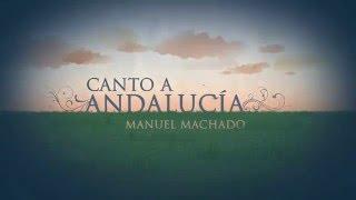 """""""Canto a Andalucía"""" Manuel Machado"""