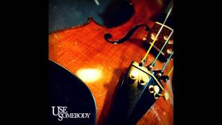 Use Somebody by Kings of Leon (Violin Cover)