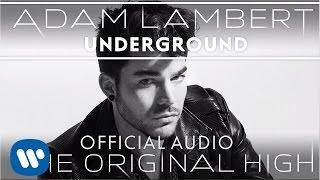 Adam Lambert - Underground [Official Audio]