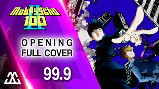 Mob Psycho 100 Season 2 Full Opening - 99.9 (Cover)