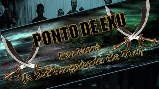 PONTO DE EXU - EXU MARÉ (A SUA GARGALHADA ELE DEU)