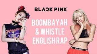 BLACKPINK LISA & JENNIE'S 'BOOMBAYAH' & 'WHISTLE' Japanese Ver. ENGLISH RAP