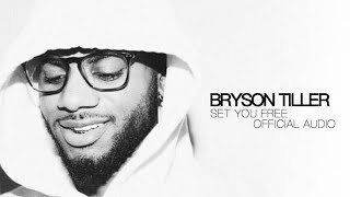 "Bryson Tiller - ""Set You Free"" (Official Audio)"