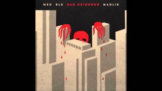 MED x Blu x Madlib   Mad Neighbor