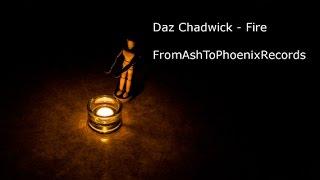 Daz Chadwick - Fire Original Song 2016  (FromAshToPhoenixRecords)