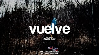 """Vuelve"" -  Reggaeton Latino x Instrumental (Prod. Danny E.B)"