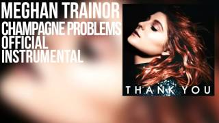 Meghan Trainor - Champagne Problems (Official Instrumental)