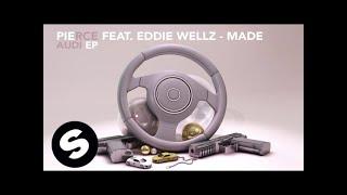 Pierce feat. Eddie Wellz - Made