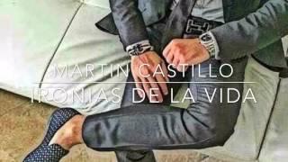 Martin Castillo - Ironías De La Vida (Corridos 2017)