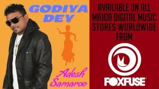 "Adesh Samaroo - ""Godiya Dey"""