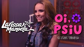 Larissa Manoela - Oi, Psiu (Lyric Vídeo)