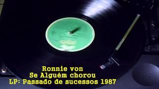 Ronnie von-- Se alguém chorou【LP  passado de sucessos】1987