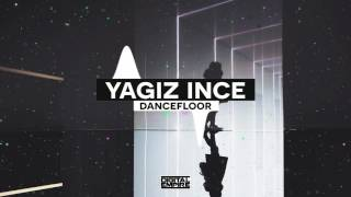 Yagiz Ince - Dancefloor (Original Mix)