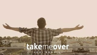 Take Me Over - Gui Brazil (Galactic Wave Remix/Re-Edited) Web Clip