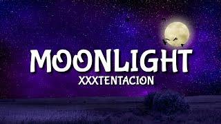 XXXXTENTACION - Moonlight [Lyrics/Lyric]