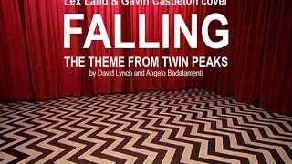 Falling - the Twin Peaks theme (feat. Lex Land and Gavin Castleton)
