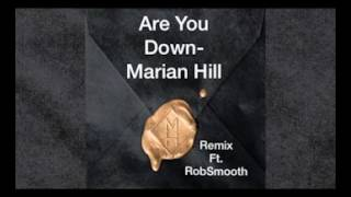 """Are You Down "" Marian Hill ( Remix) Rob Smooth"