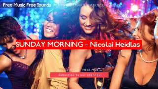 SUNDAY MORNING - Nicolai Heidlas - Free Music No Copyright
