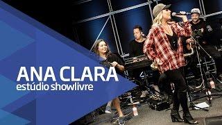 """""""Telegrama/Armadilha"""" - Ana Clara no Estúdio Showlivre 2016"""