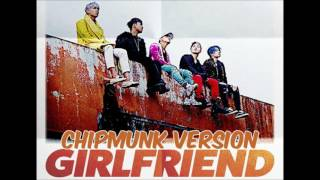 BIGBANG - GIRLFRIEND [Chipmunk Version]
