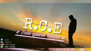 R.C.E - Solo quiere bailar - CONTRATACIONES AL WSP 3865 - 541883