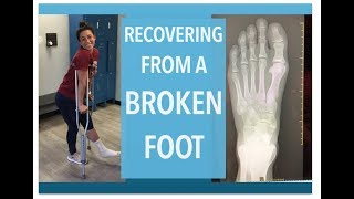 Recovering a Broken Foot