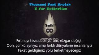 Thousand Foot Krutch-E For Extinction(Türkçe Altyazı)