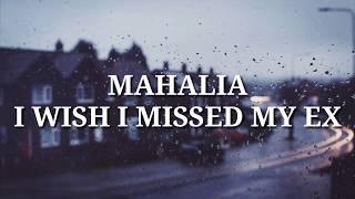 Mahalia - I Wish I Missed My Ex (Lyrics)