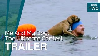 Me And My Dog: The Ultimate Contest | Trailer - BBC Two