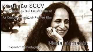 Maria Bethania - As Canções Que Você Fez Pra Mim  - (Espanhol Vs Português) SCCV Produções