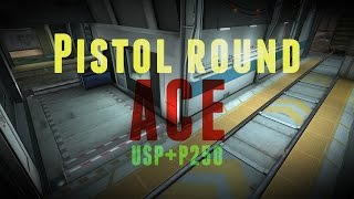 CS:GO - PISTOL ROUND ACE! (P250+USP)