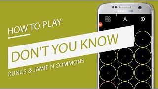 How to play: DON'T YOU KNOW (KUNGS & JAMIE N COMMONS) MEGA PADS