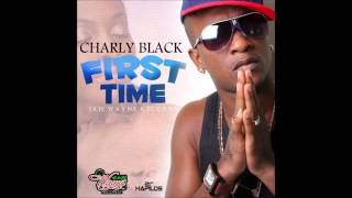 Charly Black- First Time [Raw] Jan 2013