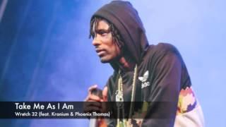 Wretch 32 - Take Me As I Am (feat. Kranium & Phoenix Thomas)