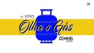 Mc Vitão x Sam - Olha o Gás (DENNIS REMIX)