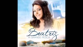 Beatriz - Tem Vitória