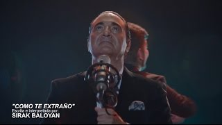"""COMO TE EXTRAÑO- SIRAK BALOYAN """"bella cancion que te hace llorar recordando a quien extrañas""""."""