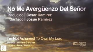 No Me Avergüenzo Del Señor // I'm Not Ashamed To Own My Lord [Acapella]