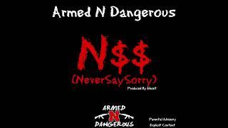 Armed N Dangerous - N$$(NeverSaySorry)