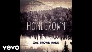 Zac Brown Band - Homegrown (Audio)
