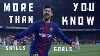 Lionel Messi • More Than You Know • Skills & Goals • 2017/18 HD