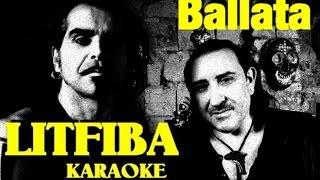 Ballata Litfiba karaoke cover Andrea Monterosso con testo base musicale instrumental