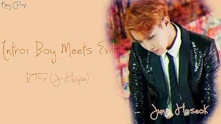 BTS (J-Hope) - INTRO: BOY MEETS EVIL [Han|Rom|Eng Lyrics]