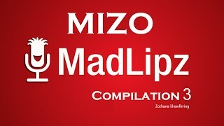 Mizo Madlipz ( voice over) Compilation 3 Funny width=
