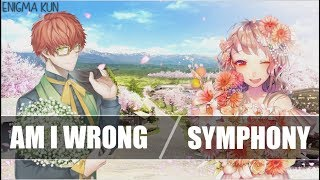 Nightcore ~ Symphony / Am I Wrong [ Switch Vocals ]